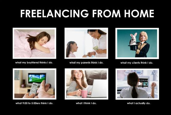 What My Friends Think I Do: Freelancing From Home